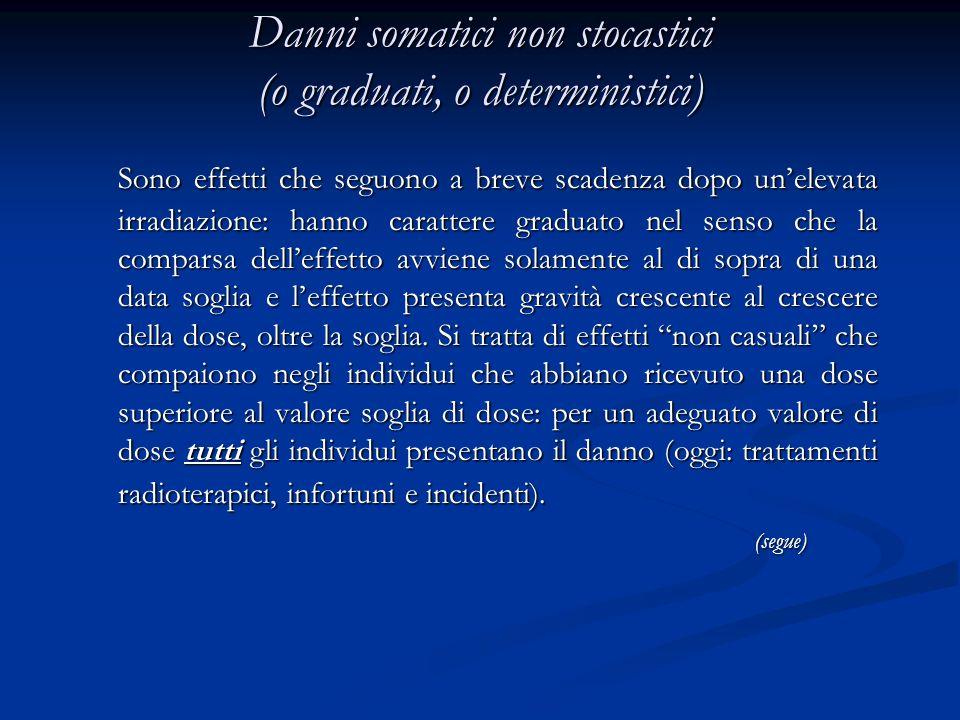 Danni somatici non stocastici (o graduati, o deterministici)