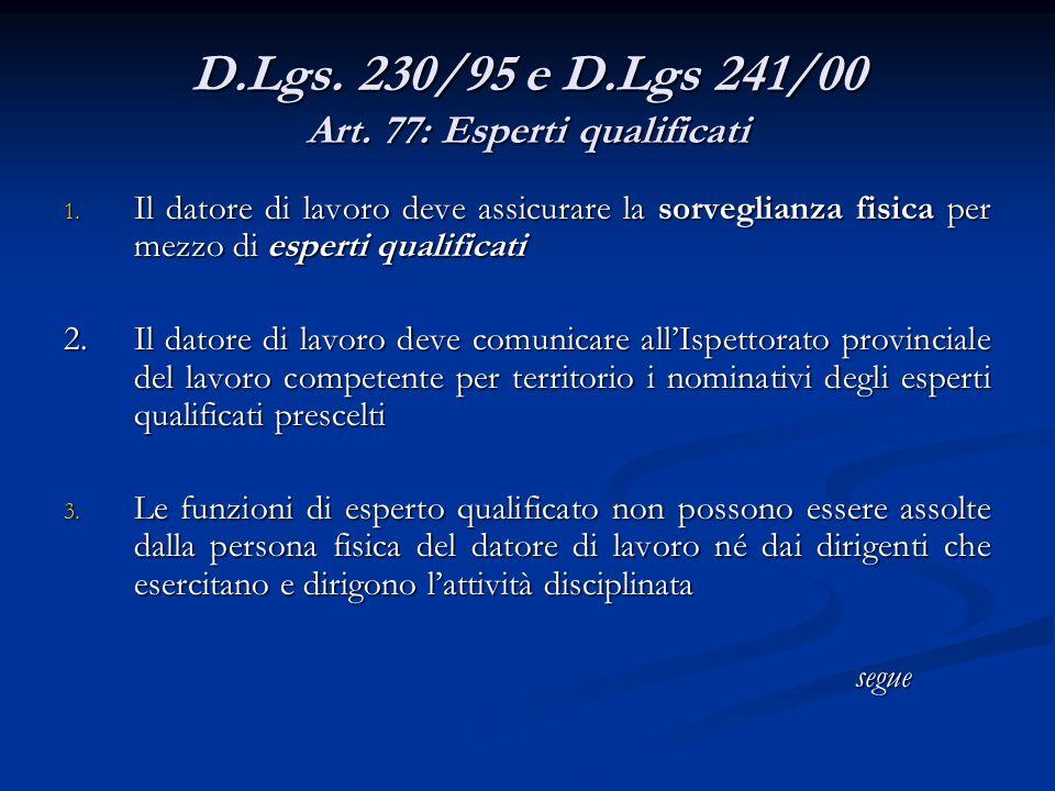 D.Lgs. 230/95 e D.Lgs 241/00 Art. 77: Esperti qualificati