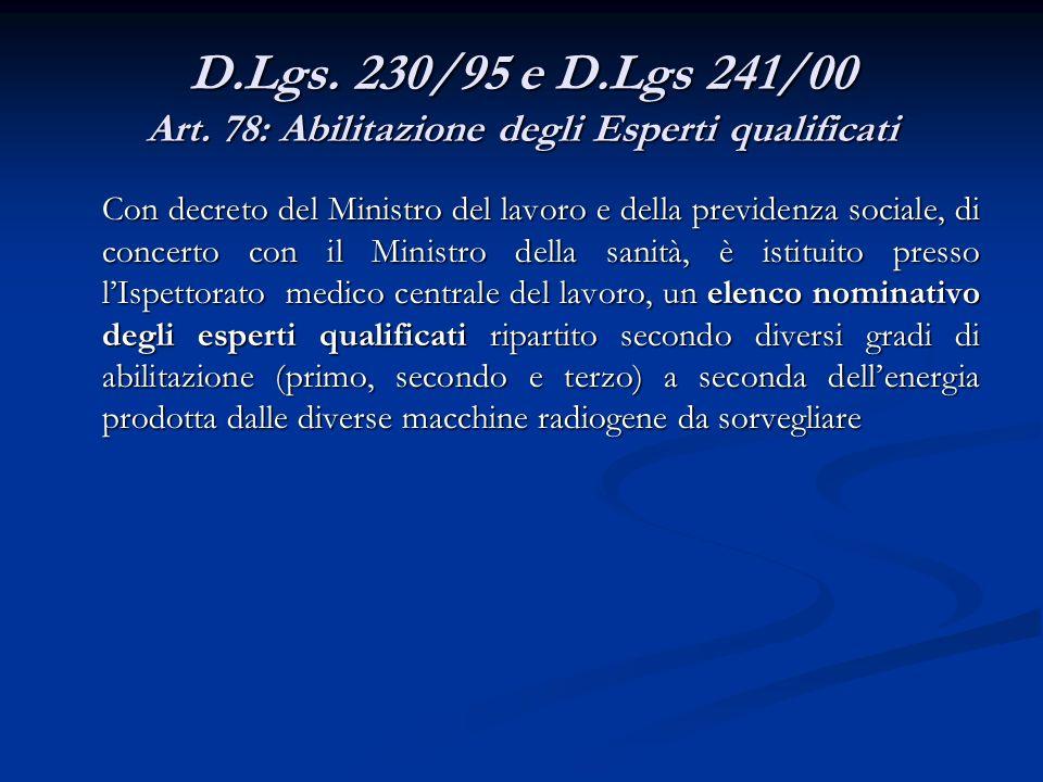 D.Lgs. 230/95 e D.Lgs 241/00 Art. 78: Abilitazione degli Esperti qualificati
