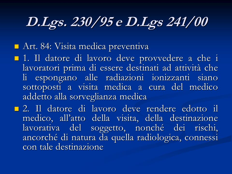 D.Lgs. 230/95 e D.Lgs 241/00 Art. 84: Visita medica preventiva