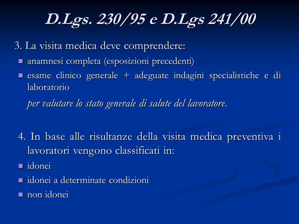 D.Lgs. 230/95 e D.Lgs 241/00 3. La visita medica deve comprendere: