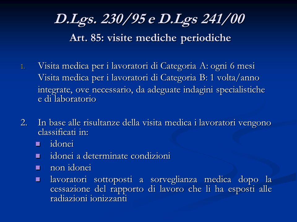 D.Lgs. 230/95 e D.Lgs 241/00 Art. 85: visite mediche periodiche