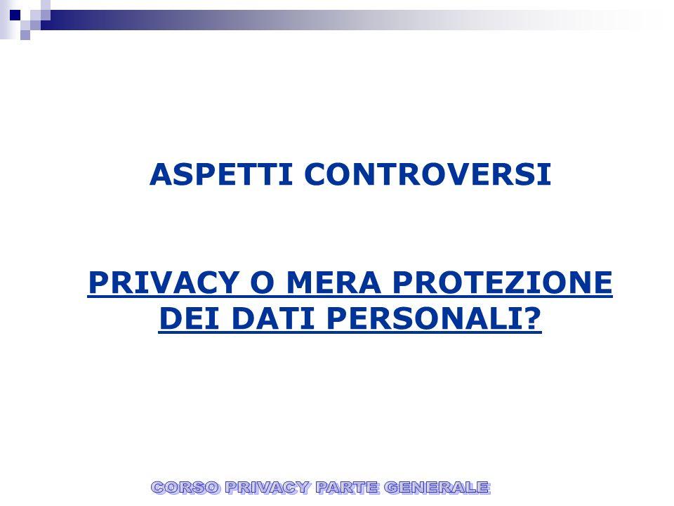PRIVACY O MERA PROTEZIONE DEI DATI PERSONALI