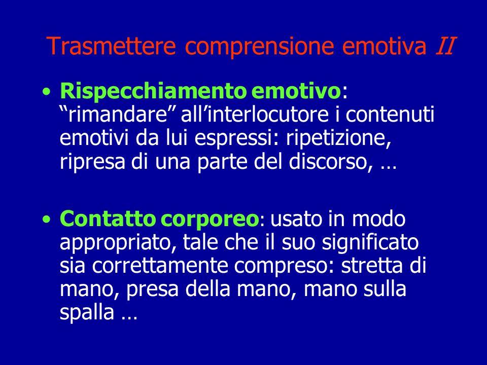 Trasmettere comprensione emotiva II