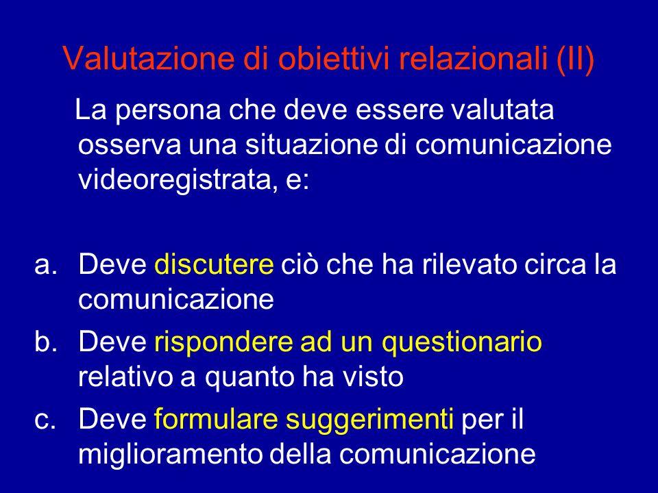 Valutazione di obiettivi relazionali (II)