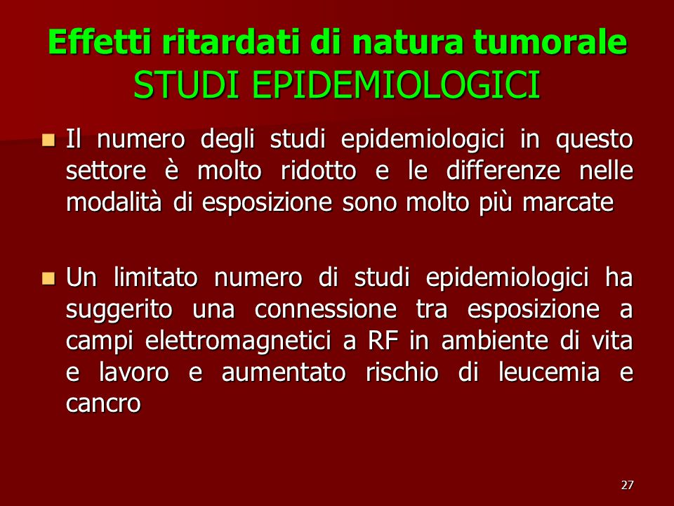 Effetti ritardati di natura tumorale STUDI EPIDEMIOLOGICI