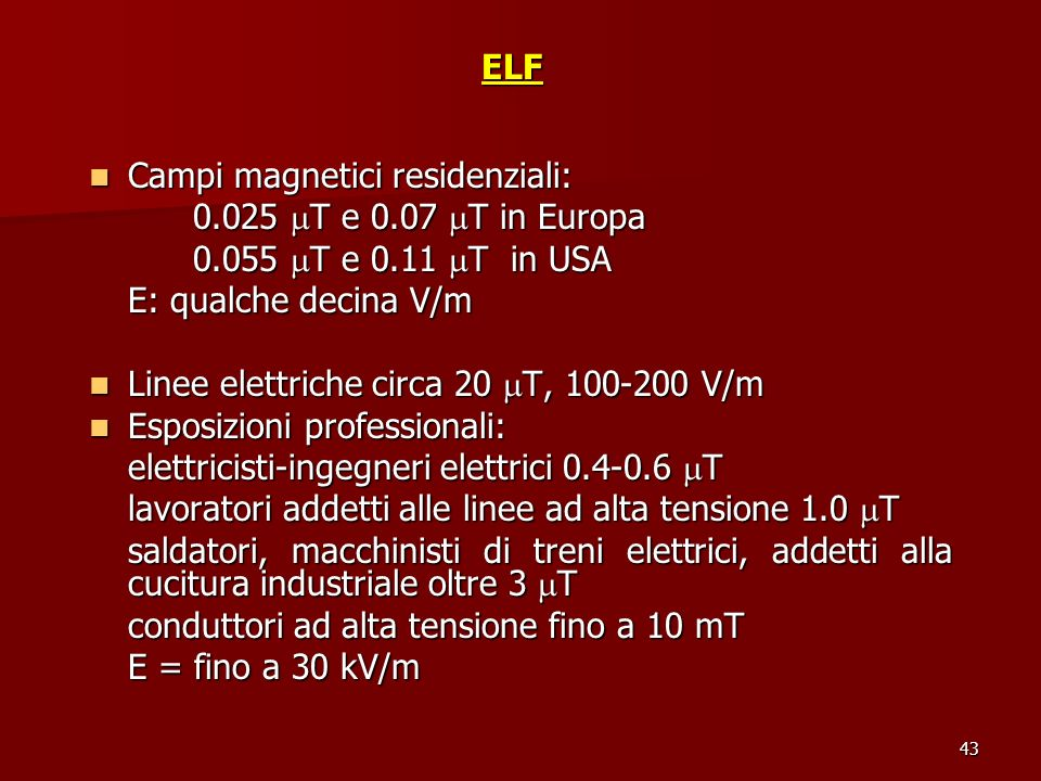 Campi magnetici residenziali: 0.025 T e 0.07 T in Europa