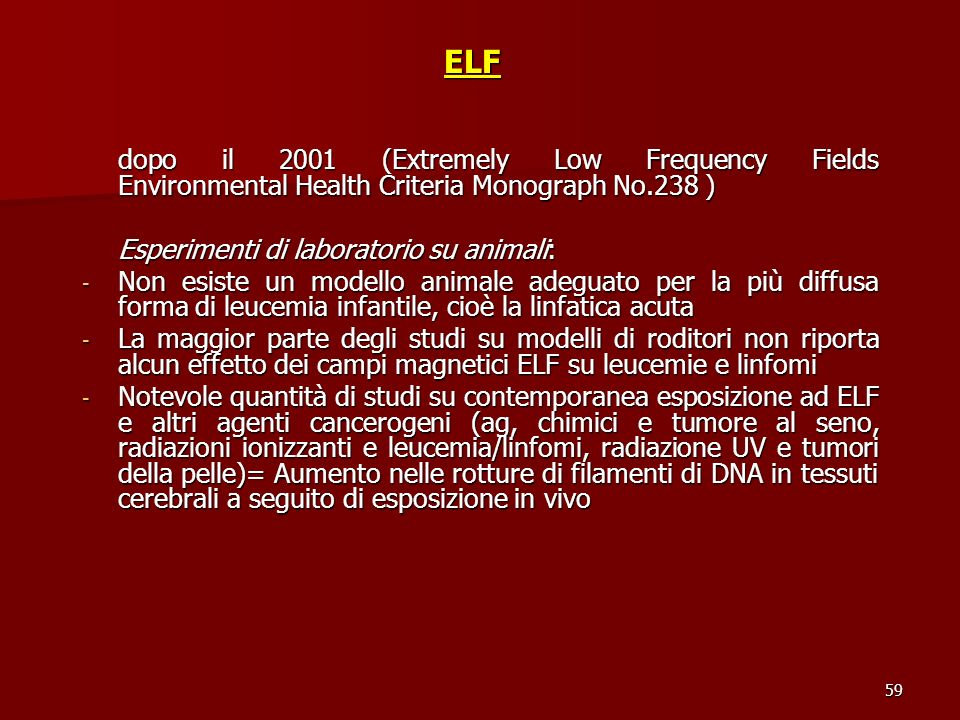 ELF dopo il 2001 (Extremely Low Frequency Fields Environmental Health Criteria Monograph No.238 ) Esperimenti di laboratorio su animali: