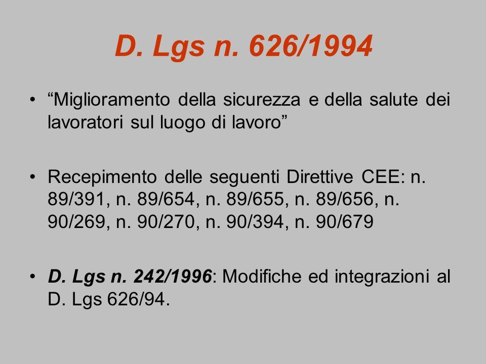 D. Lgs n. 626/1994 Miglioramento della sicurezza e della salute dei lavoratori sul luogo di lavoro