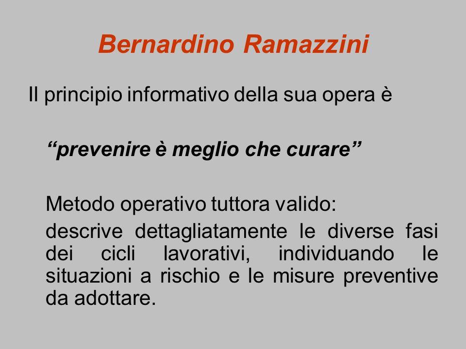 Bernardino Ramazzini Il principio informativo della sua opera è