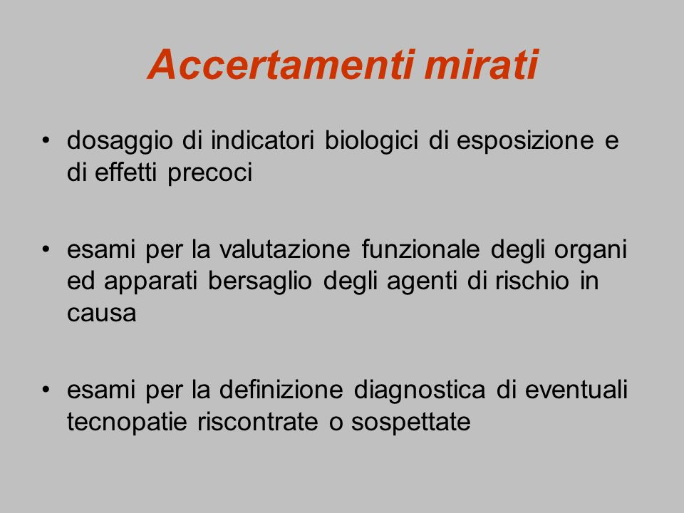 Accertamenti mirati dosaggio di indicatori biologici di esposizione e di effetti precoci.