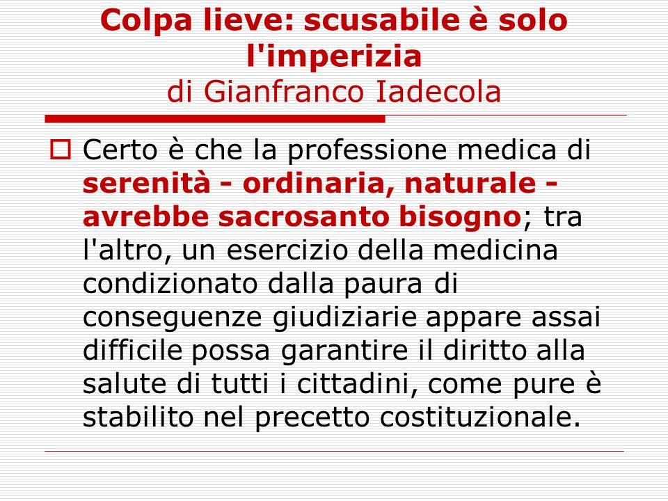 Colpa lieve: scusabile è solo l imperizia di Gianfranco Iadecola