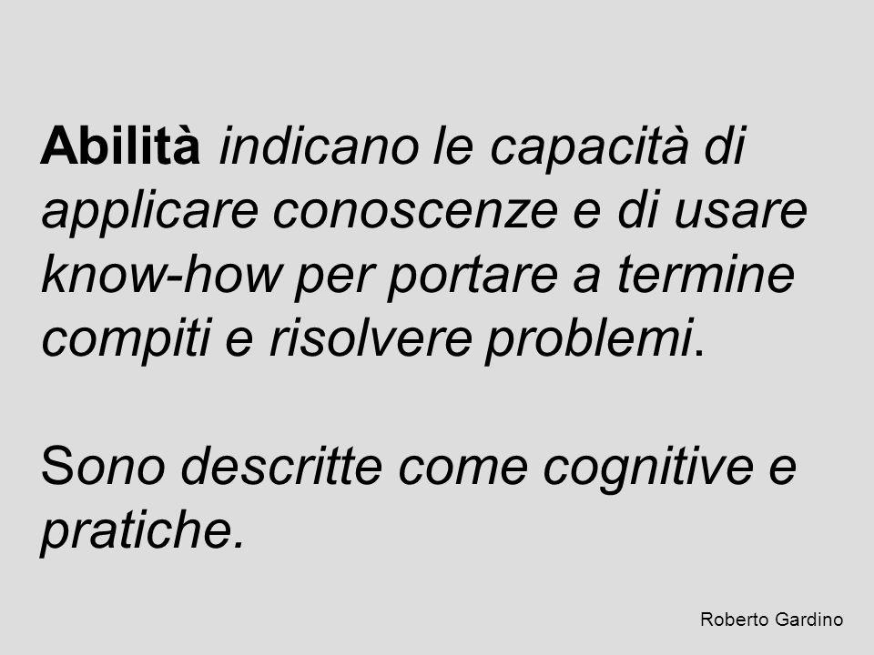 Sono descritte come cognitive e pratiche.