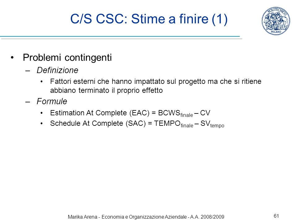 C/S CSC: Stime a finire (1)