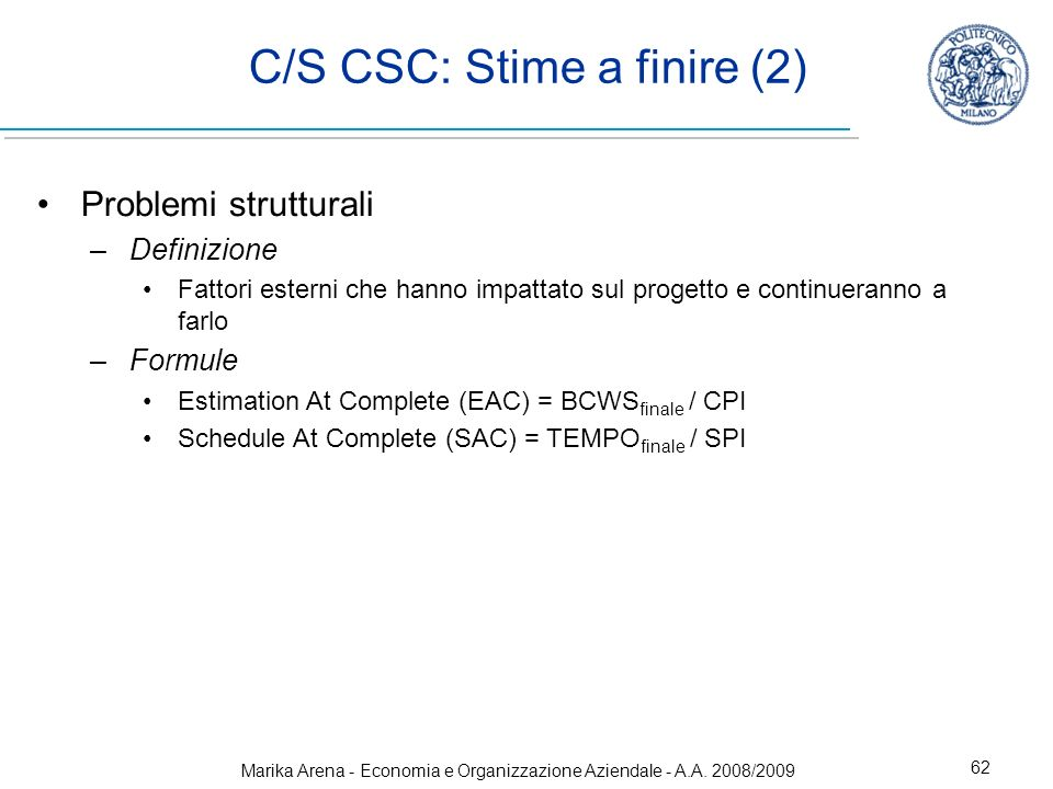 C/S CSC: Stime a finire (2)