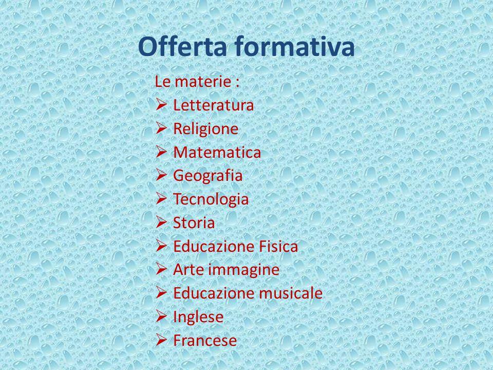 Offerta formativa Le materie : Letteratura Religione Matematica