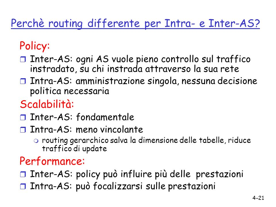 Perchè routing differente per Intra- e Inter-AS