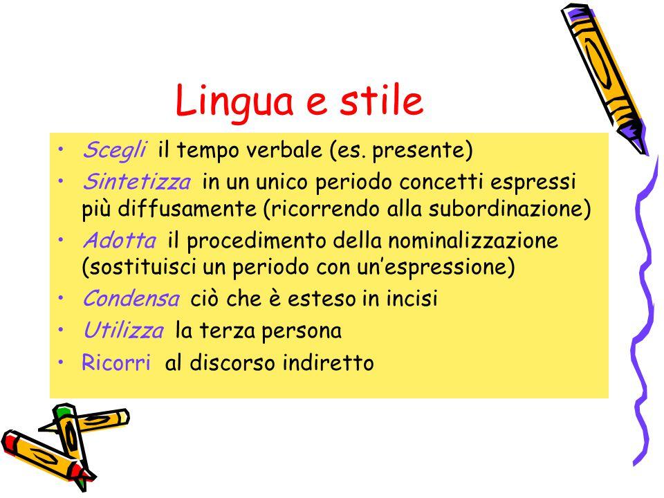 Lingua e stile Scegli il tempo verbale (es. presente)