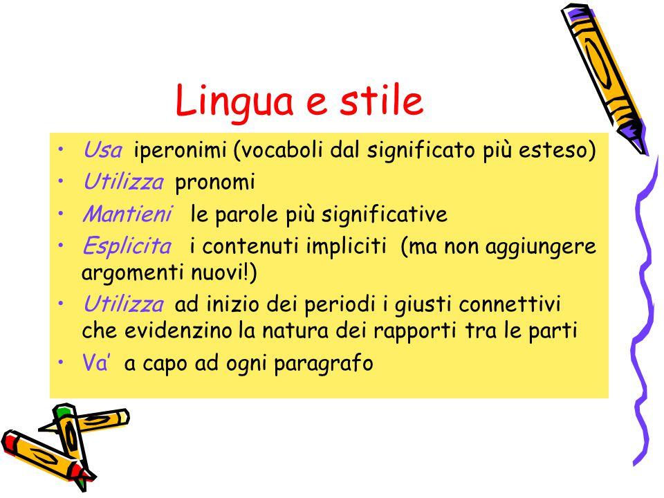 Lingua e stile Usa iperonimi (vocaboli dal significato più esteso)