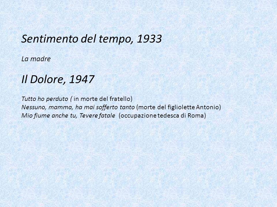 Sentimento del tempo, 1933 Il Dolore, 1947 La madre