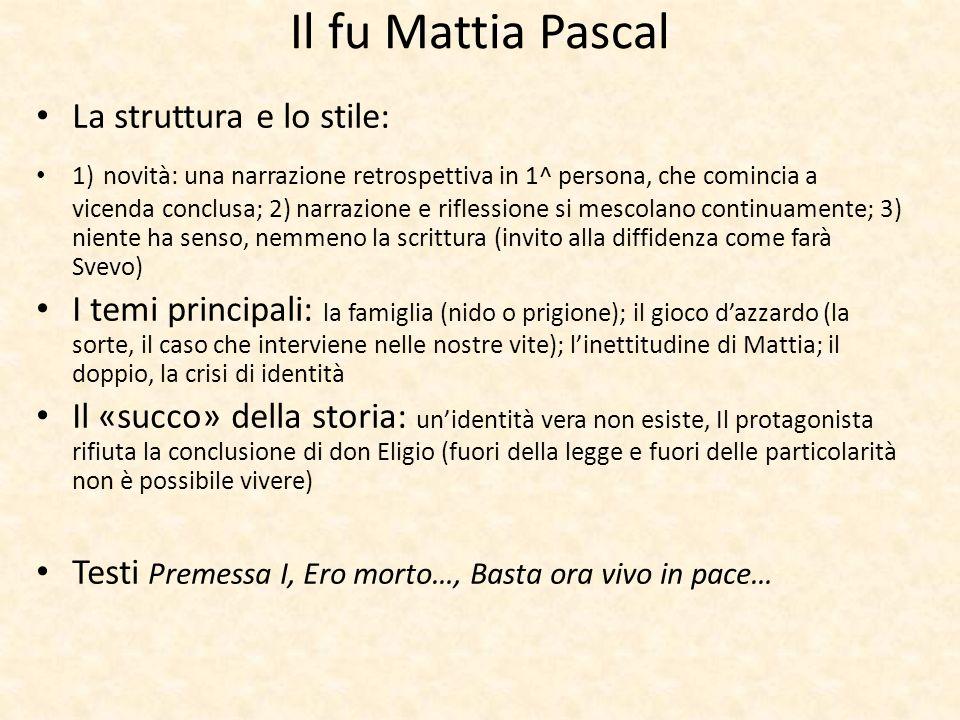Il fu Mattia Pascal La struttura e lo stile: