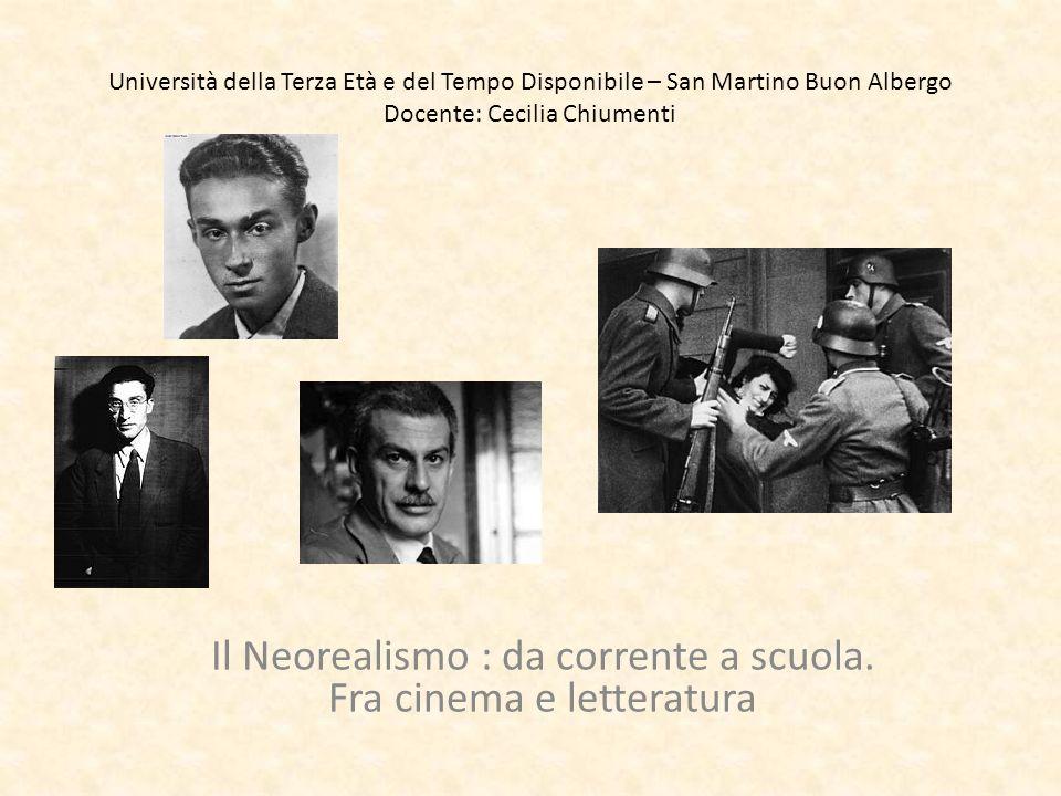 Il Neorealismo : da corrente a scuola. Fra cinema e letteratura
