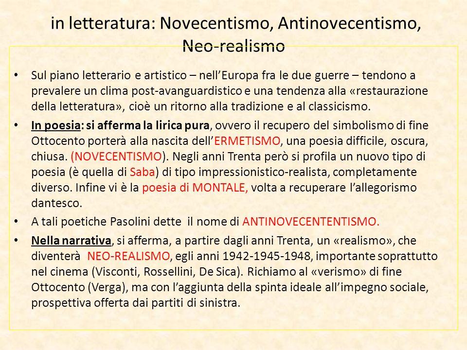 in letteratura: Novecentismo, Antinovecentismo, Neo-realismo