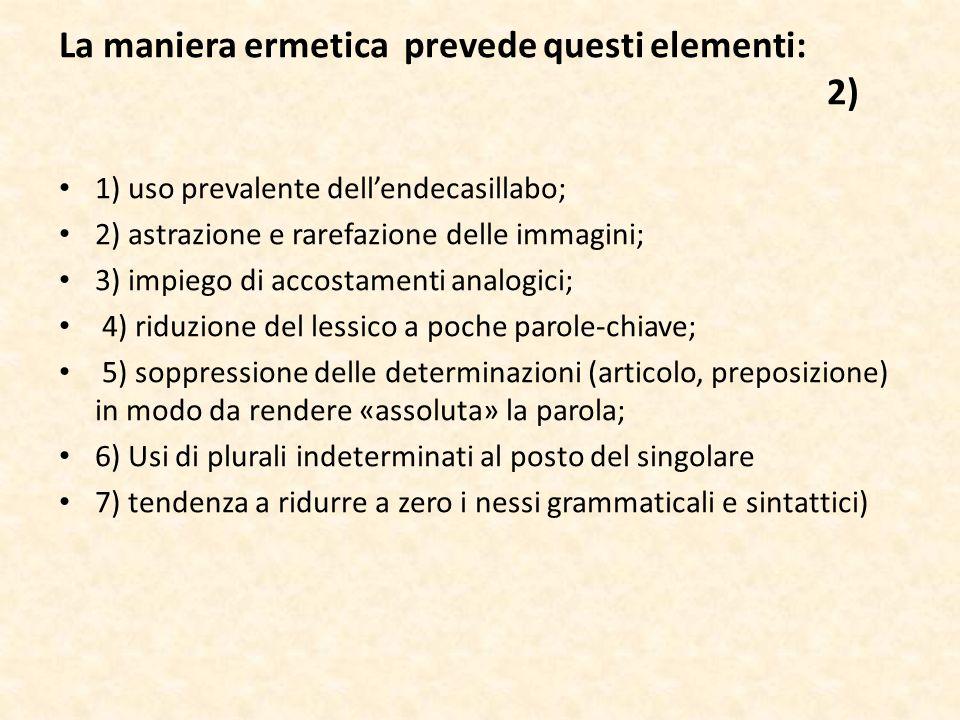 La maniera ermetica prevede questi elementi: 2)