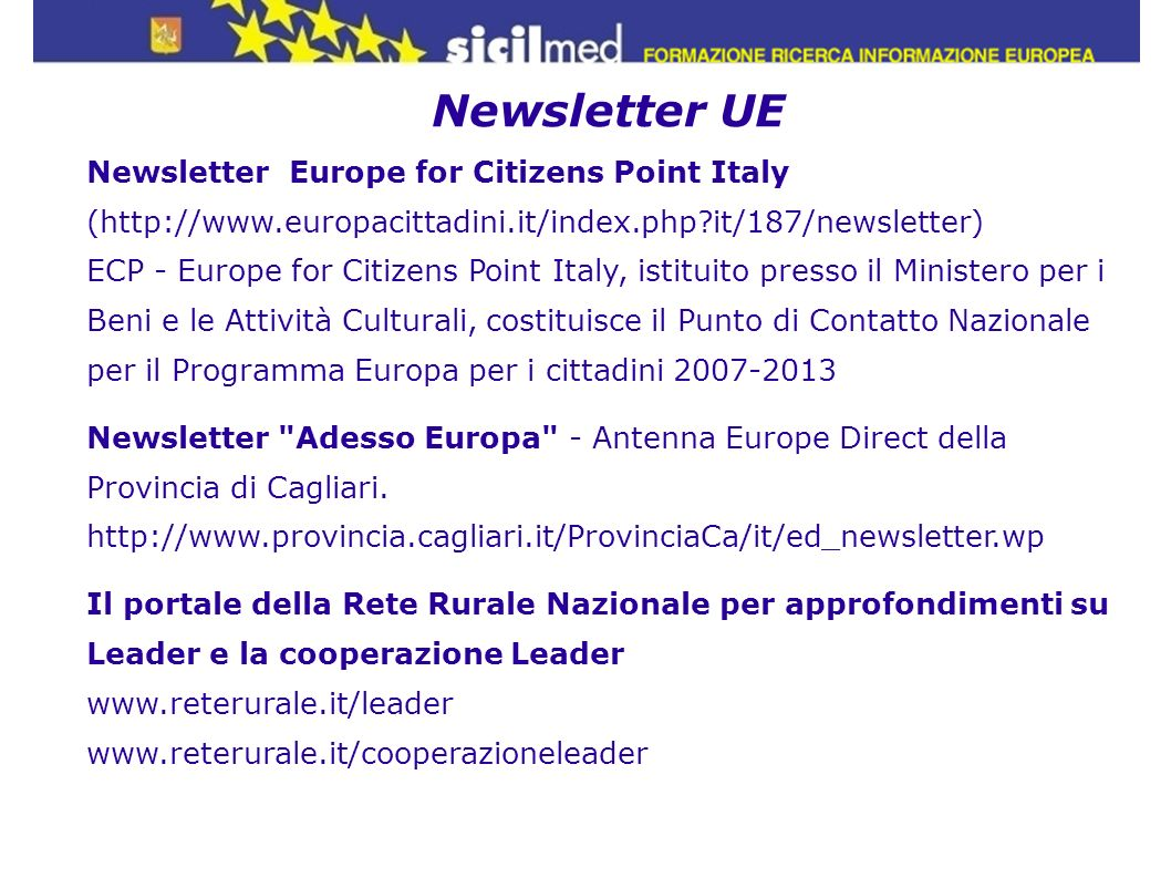 Newsletter UE Newsletter Europe for Citizens Point Italy (http://www.europacittadini.it/index.php it/187/newsletter)