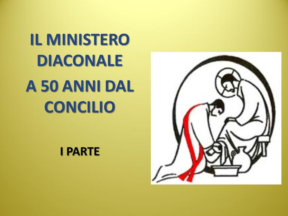 IL MINISTERO DIACONALE A 50 ANNI DAL CONCILIO I PARTE