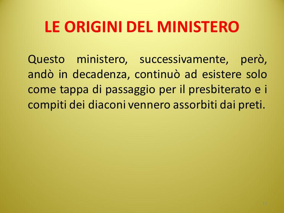 LE ORIGINI DEL MINISTERO