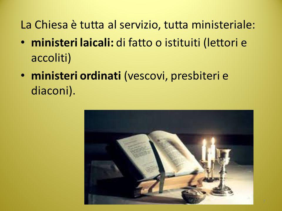 La Chiesa è tutta al servizio, tutta ministeriale: