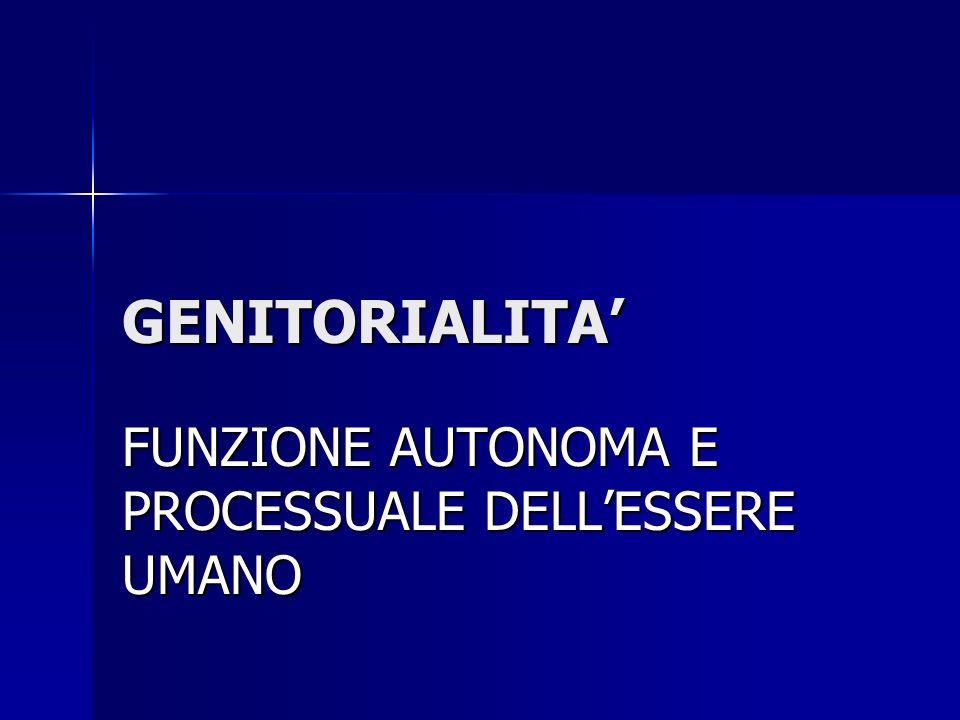 FUNZIONE AUTONOMA E PROCESSUALE DELL'ESSERE UMANO