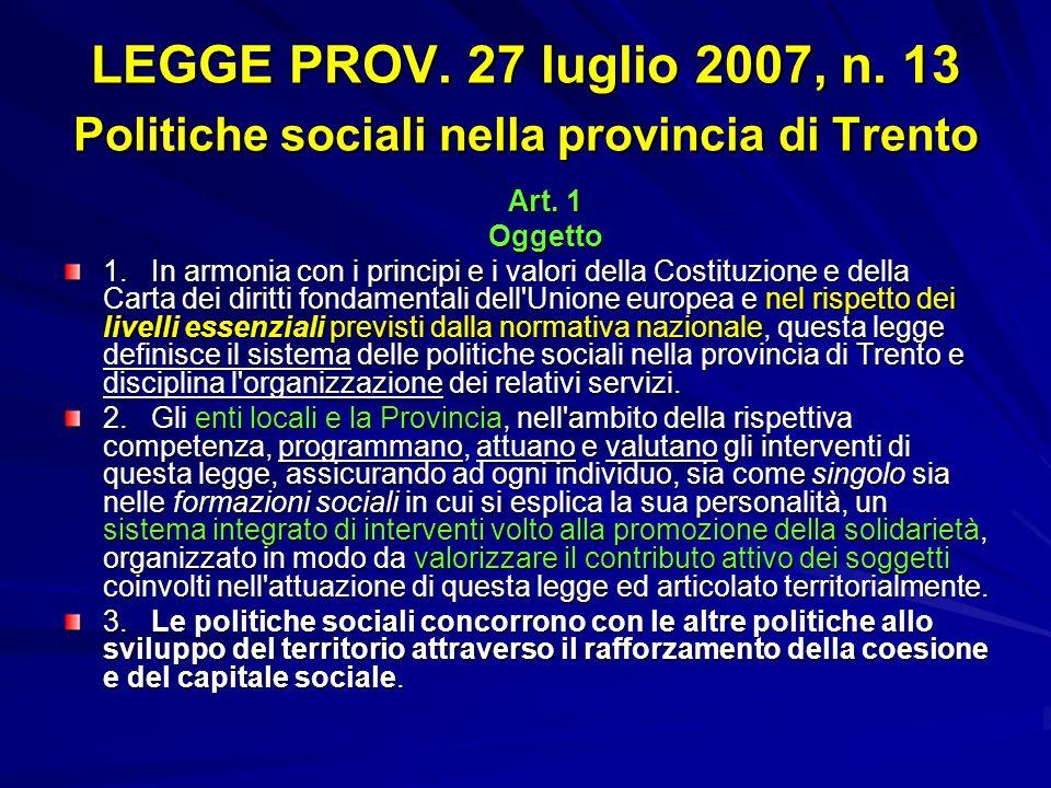 LEGGE PROV. 27 luglio 2007, n. 13 Politiche sociali nella provincia di Trento