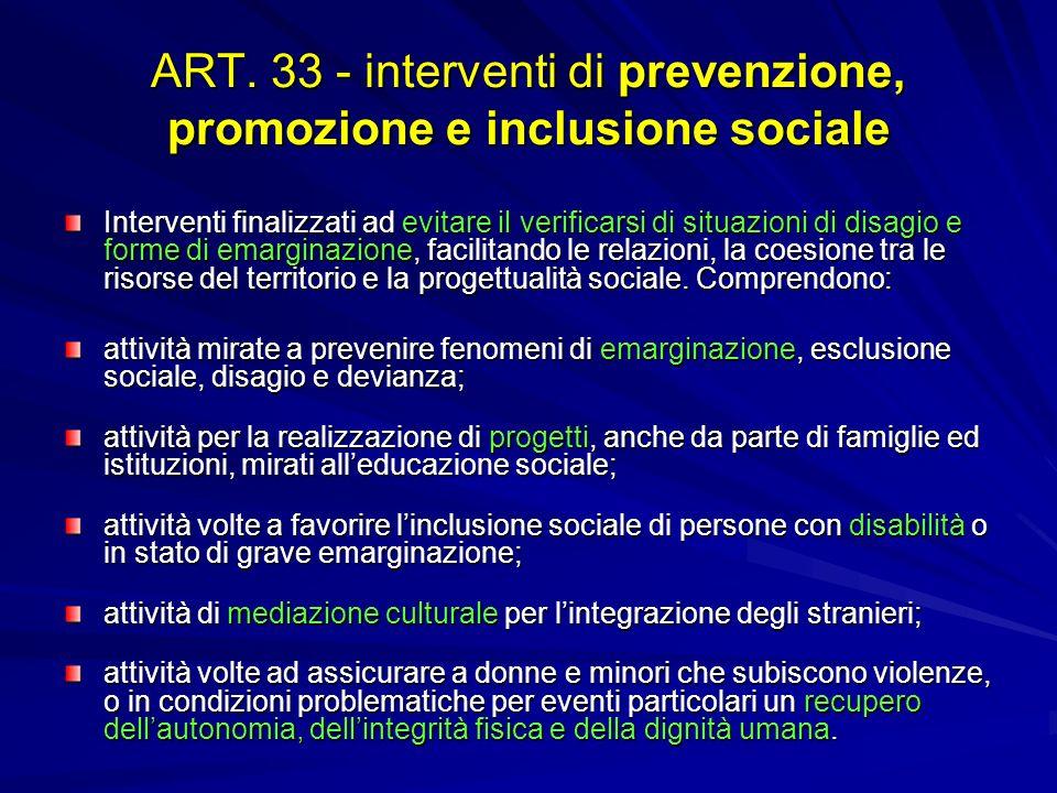 ART. 33 - interventi di prevenzione, promozione e inclusione sociale