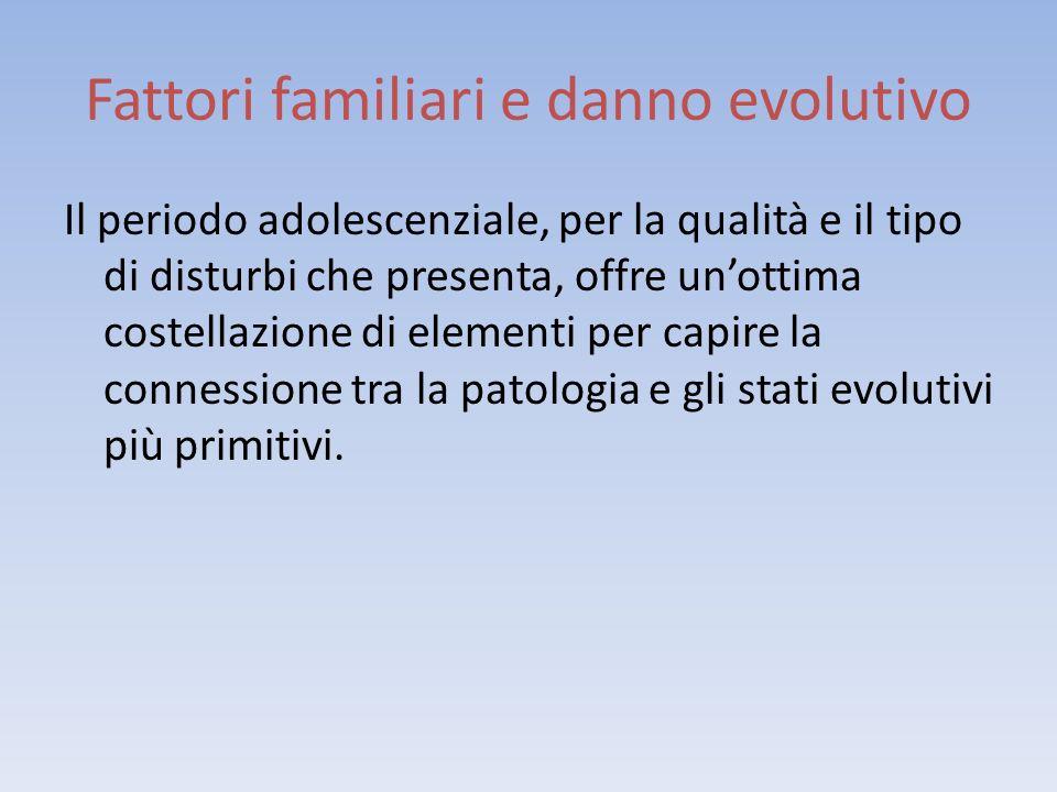 Fattori familiari e danno evolutivo