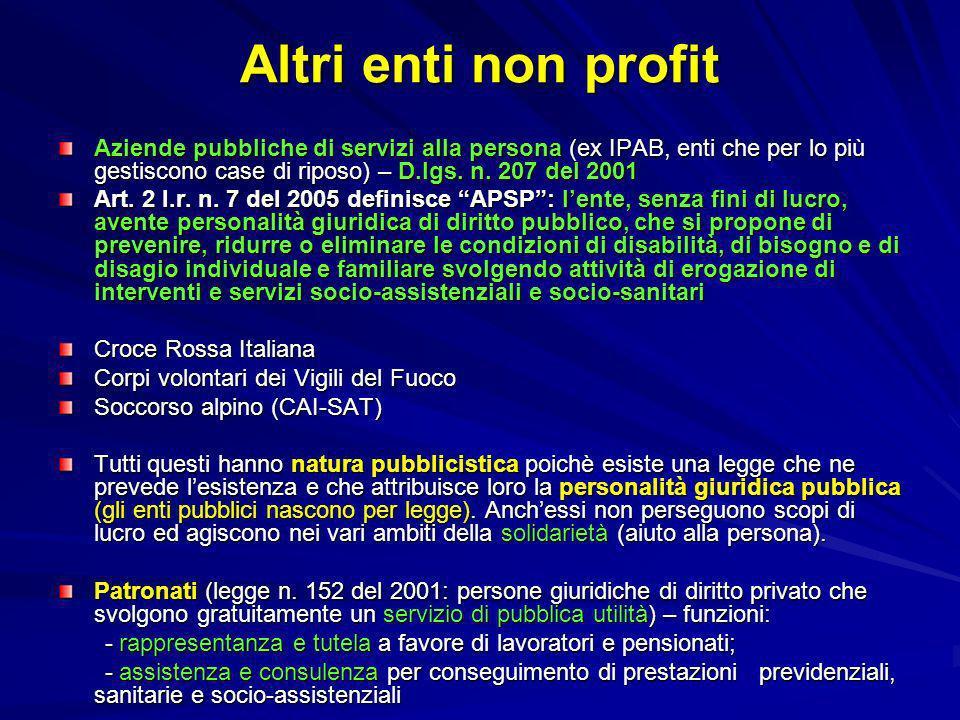 Altri enti non profit Aziende pubbliche di servizi alla persona (ex IPAB, enti che per lo più gestiscono case di riposo) – D.lgs. n. 207 del 2001.