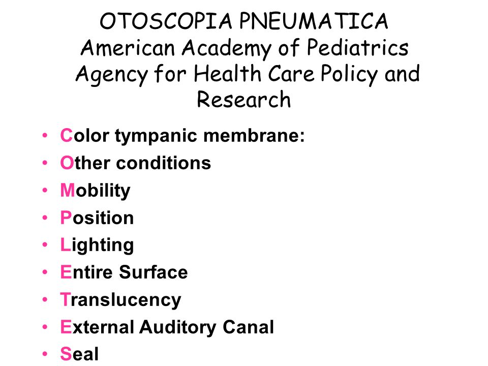 OTOSCOPIA PNEUMATICA American Academy of Pediatrics Agency for Health Care Policy and Research