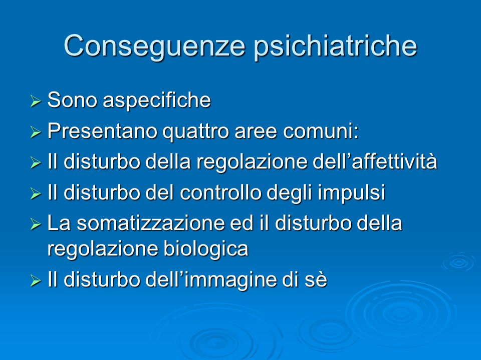 Conseguenze psichiatriche