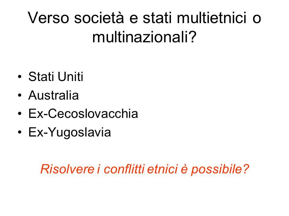 Verso società e stati multietnici o multinazionali