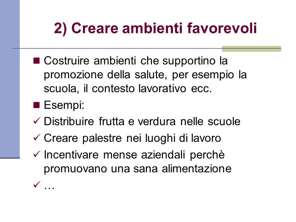 2) Creare ambienti favorevoli
