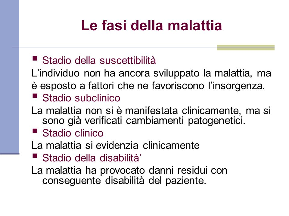 Le fasi della malattia Stadio della suscettibilità