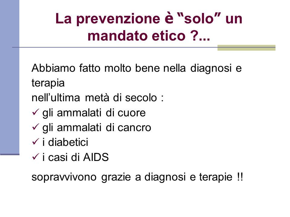 La prevenzione è solo un mandato etico ...
