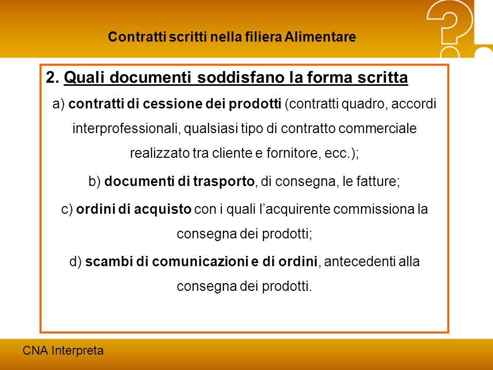 b) documenti di trasporto, di consegna, le fatture;