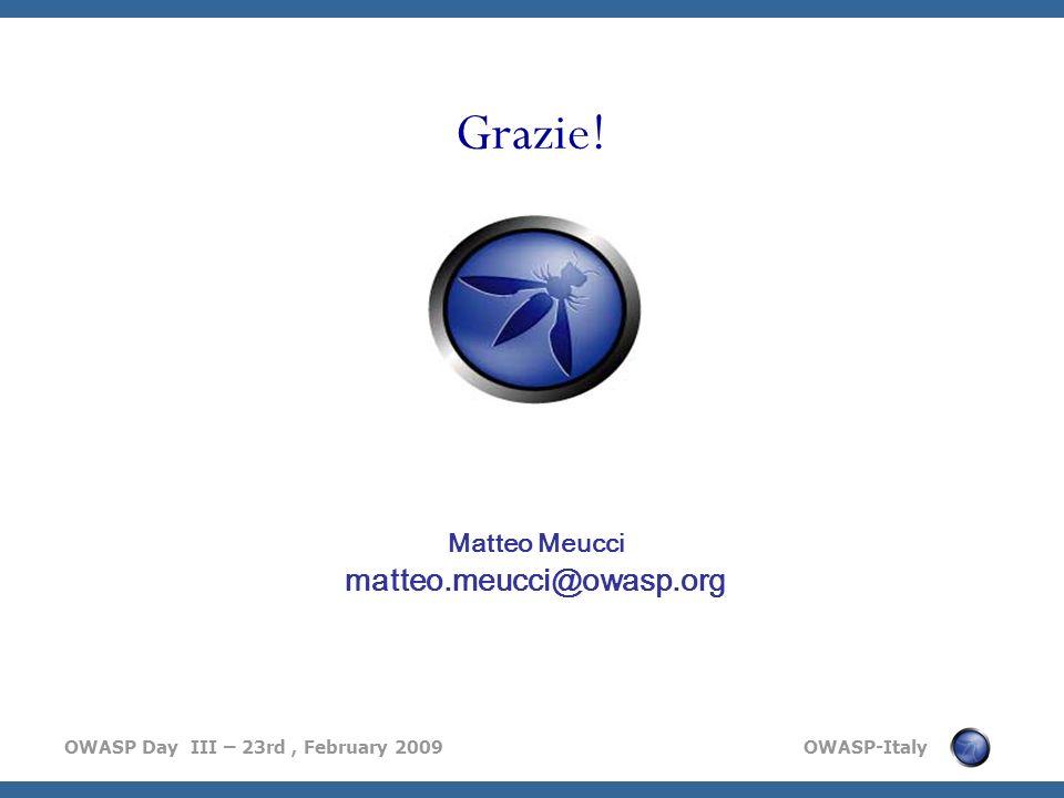 Grazie! Matteo Meucci matteo.meucci@owasp.org