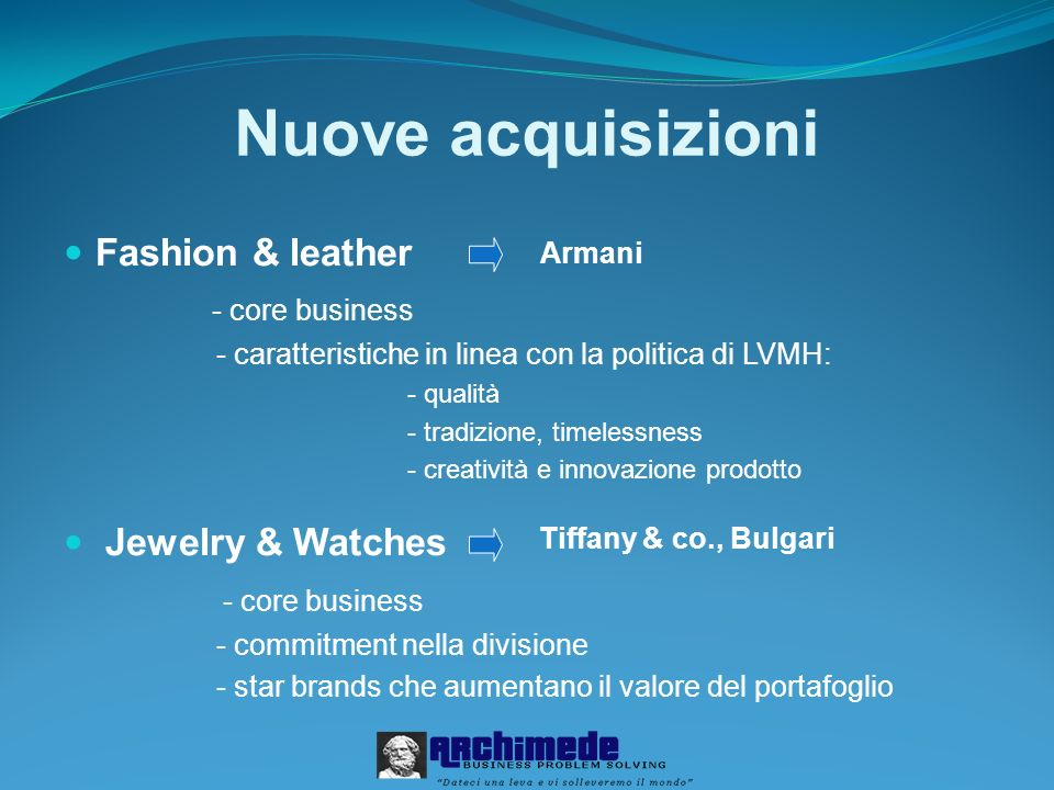 Nuove acquisizioni Fashion & leather - core business Jewelry & Watches