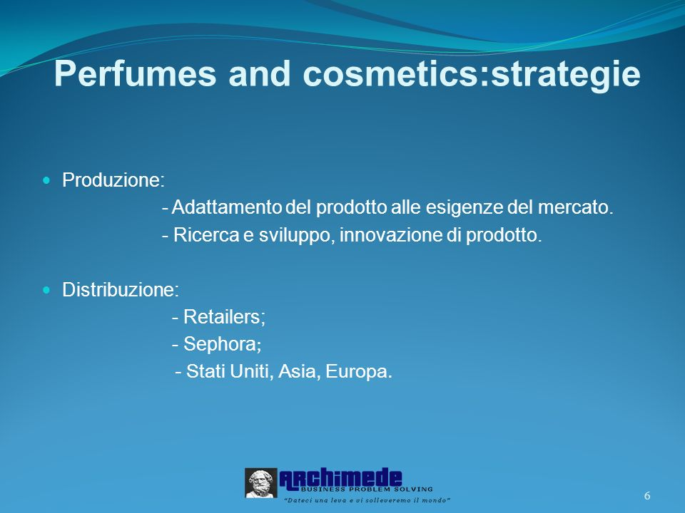 Perfumes and cosmetics:strategie