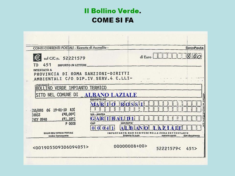 Il Bollino Verde. COME SI FA ALBANO LAZIALE MA R I O R O S S I