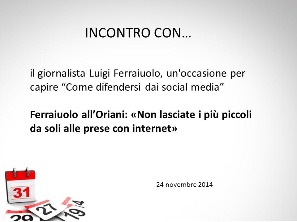 INCONTRO CON… il giornalista Luigi Ferraiuolo, un occasione per capire Come difendersi dai social media
