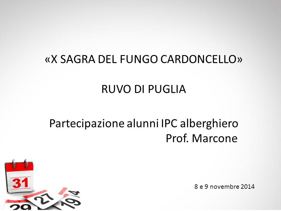 «X SAGRA DEL FUNGO CARDONCELLO» RUVO DI PUGLIA